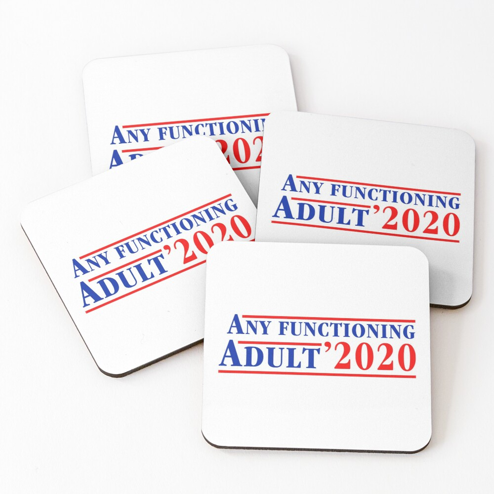 Any Functioning Adult 2020 Coasters (Set of 4)