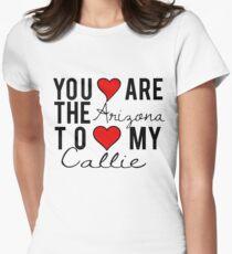 Arizona to my Callie Womens Fitted T-Shirt