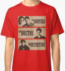 The Hunters, The Doctor and The Detective  Classic T-Shirt