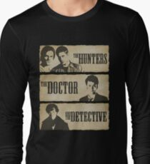 The Hunters, The Doctor and The Detective  Long Sleeve T-Shirt