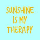 Gift for Beach Lovers - Sunshine is My Therapy  by LJCM