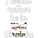 Would you rather be in the West Virginia? by coleenp7