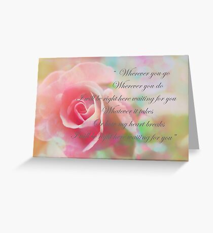 Right Here Waiting for You  Greeting Card