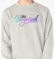 Get inspired Pullover Sweatshirt