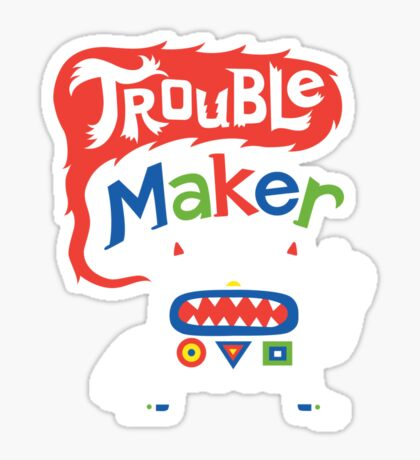 Trouble Maker olv  Sticker