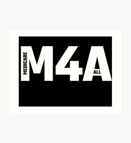 M4A (Medicare for All) White Acronym with Black Text Art Print