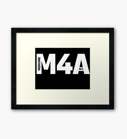 M4A (Medicare for All) White Acronym with Black Text Framed Print