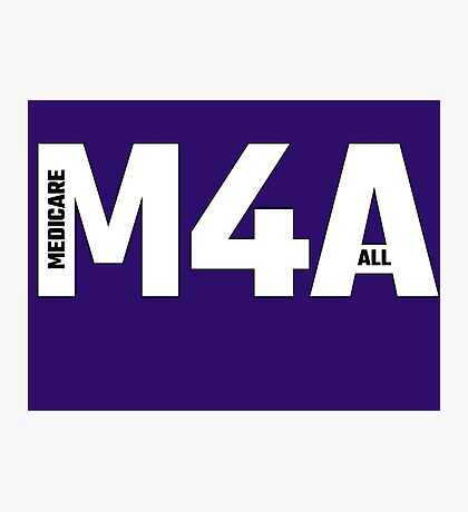 Copy of M4A (Medicare for All) White Acronym with Black Text and Outline Photographic Print