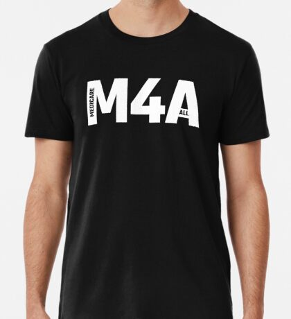 Copy of M4A (Medicare for All) White Acronym with Black Text and Outline Premium T-Shirt