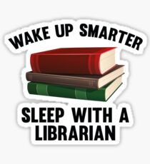 Wake Up Smarter Sleep With A Librarian Sticker