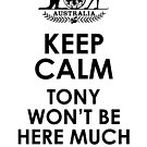 KEEP CALM TONY WONT BE HERE MUCH LONGER by blindskunk