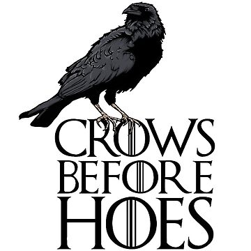 Crows Before Hoes by RoganArt