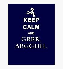 Keep Calm and Grr. Argh. Photographic Print
