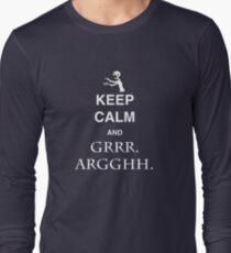 Keep Calm and Grr. Argh. Long Sleeve T-Shirt