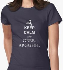 Keep Calm and Grr. Argh. Womens Fitted T-Shirt