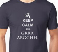 Keep Calm and Grr. Argh. Unisex T-Shirt