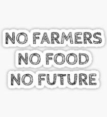 NO FARMERS NO FOOD NO FUTURE Sticker