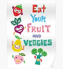 Eat Your Fruit and Veggies Poster