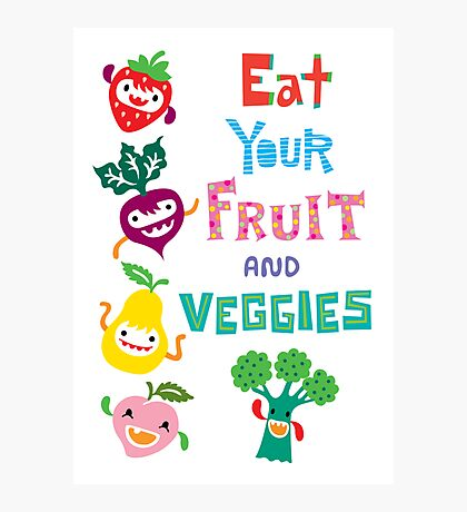 Eat Your Fruit and Veggies Photographic Print