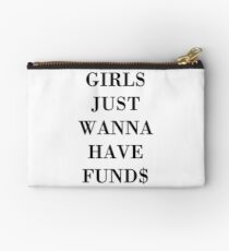 Girls Just Wanna Have Funds Studio Pouch