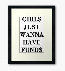 Girls Just Wanna Have Funds Framed Print
