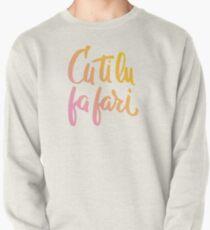 Cu ti lu fa fari - COLOR - #siculigrafia Pullover Sweatshirt