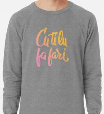 Cu ti lu fa fari - COLOR - #siculigrafia Lightweight Sweatshirt