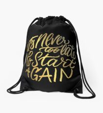 It's never too late to start again - Aerosmith Quote - Gold Drawstring Bag