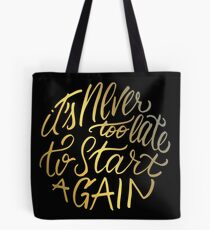 It's never too late to start again - Aerosmith Quote - Gold Tote Bag