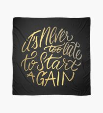 It's never too late to start again - Aerosmith Quote - Gold Scarf