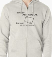 I'm not antisocial, I'm just busy reading Zipped Hoodie