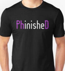 Phinished Unisex T-Shirt