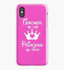 Teacher By Day Princess By Night  iPhone Case