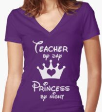 Teacher By Day Princess By Night  Women's Fitted V-Neck T-Shirt