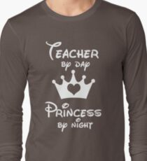 Camiseta de manga larga Teacher By Day Princess By Night