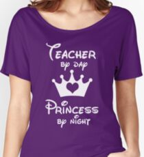 Teacher By Day Princess By Night  Women's Relaxed Fit T-Shirt