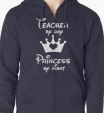 Teacher By Day Princess By Night  Zipped Hoodie