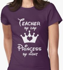 Teacher By Day Princess By Night  Women's Fitted T-Shirt
