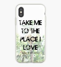 Take Me to The Place I Love iPhone Case