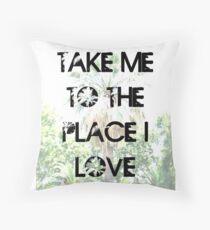 Take Me to The Place I Love Dekokissen