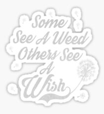 Some see a weed others see a wish... Sticker