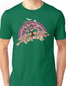 Love Your Planet Earthday Unisex T-Shirt