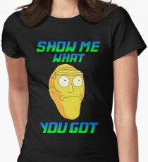 SHOW ME WHAT YOU GOT Womens Fitted T-Shirt