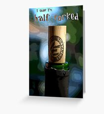 Half Corked Greeting Card