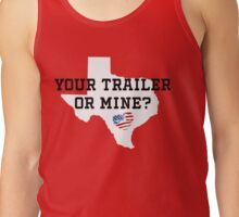 Your Trailer or Mine with Texas Background Tank Top