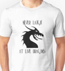 Laugh at Dragons T-Shirt