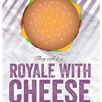 Royale With Cheese - Pulp Fiction by gbloomdesign