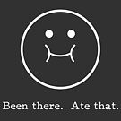 Been there.  Ate that.  (transparent) by Gluttoinc