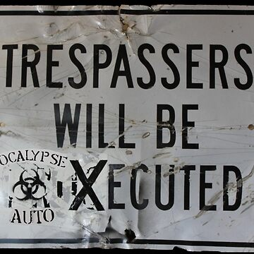 trespassers will be xecuted  apocalypse auto by id0ntcare