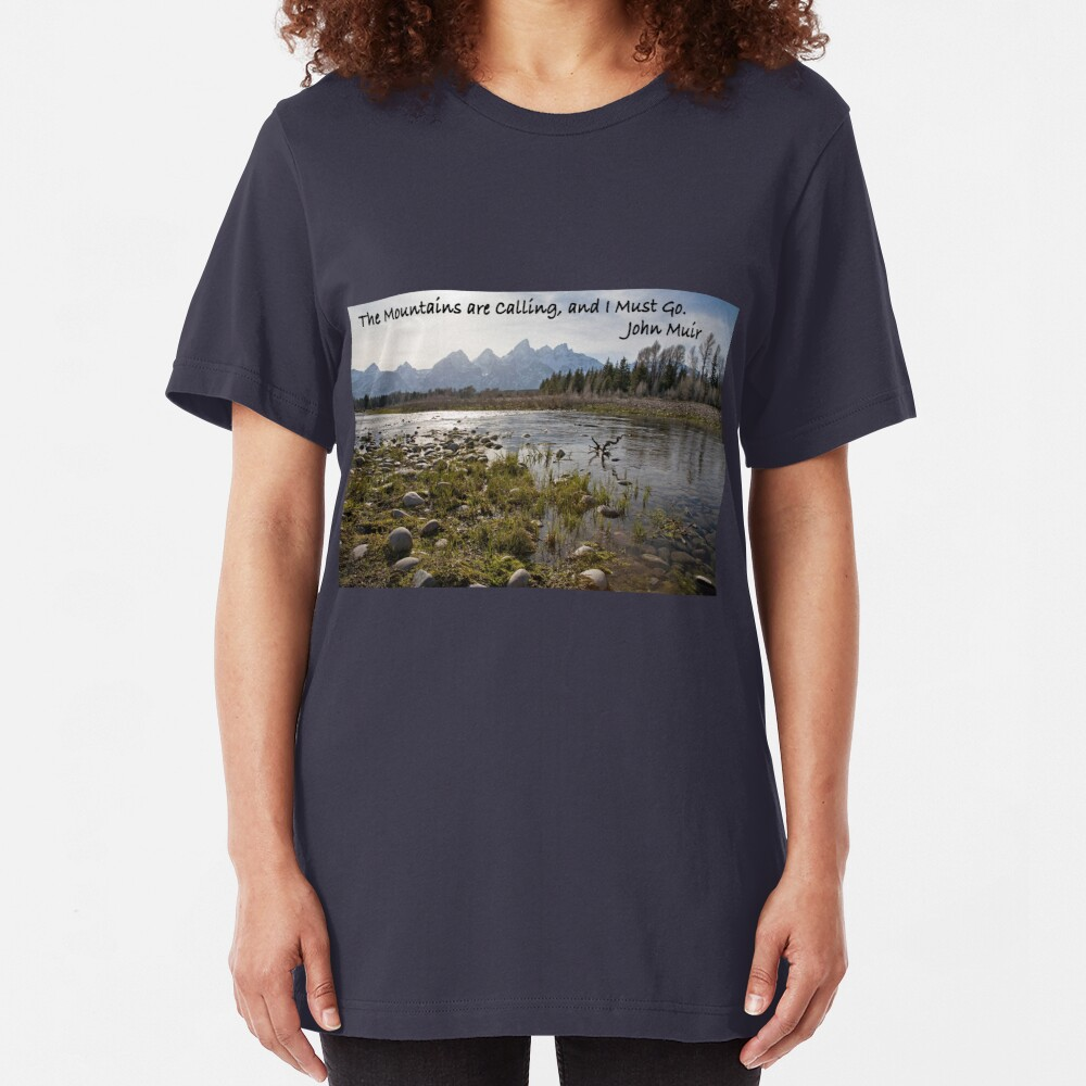 The Mountains are Calling, and I Must Go.  John Muir Slim Fit T-Shirt